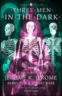 Three men in the dark  : tales of terror - Jerome, Jerome K.