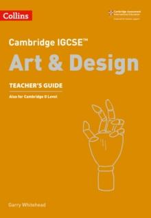 Cambridge IGCSE art and design: Teacher's guide