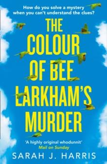 The colour of Bee Larkham's murder - Harris, Sarah J.