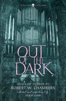 Out of the dark  : tales of terror - Chambers, Robert W.