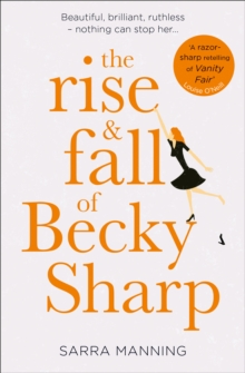 The rise & fall of Becky Sharp - Manning, Sarra
