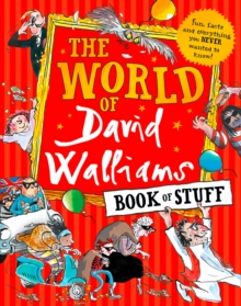 The world of David Walliams book of stuff  : fun, facts and everything you never wanted to know - Walliams, David