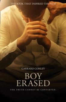 Boy erased  : a memoir of identity, faith, and family - Conley, Garrard
