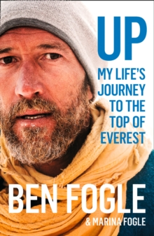 Up  : my life's journey to the top of Everest - Fogle, Ben