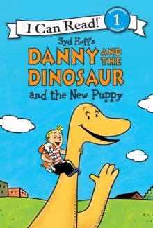 Danny and the dinosaur and the new puppy - Hoff, Syd