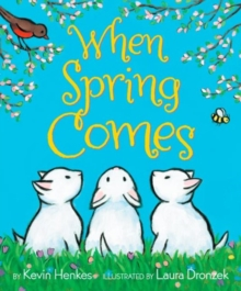 When spring comes - Henkes, Kevin