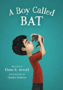 A Boy Called Bat - Arnold, Elana K.