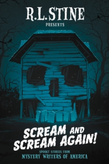 R. L. Stine presents scream and scream again!  : spooky stories from mystery writers of America - Stine, R. L.