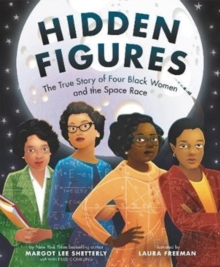 Hidden figures  : the true story of four black women and the space race - Shetterly, Margot Lee