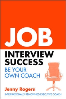 Job interview success  : your complete guide to practical interview skills