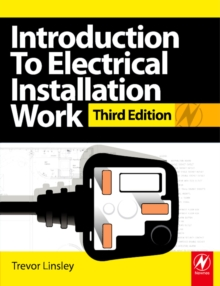 Image for Introduction to electrical installation work: covers the knowledge units of the level 2 City & Guilds technology systems, level 3 City & Guilds diploma in installing electrotechnical systems