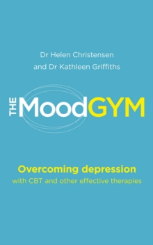 The mood gym  : overcoming depression and anxiety with cognitive behaviour therapy