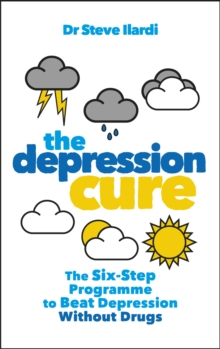 The depression cure  : the six-step programme to beat depression without drugs