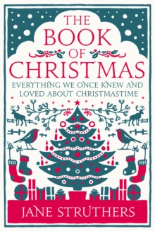 The book of Christmas  : everything we once knew and loved about Christmastime