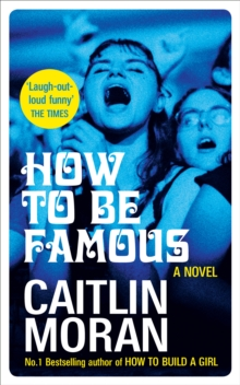 How to be famous - Moran, Caitlin