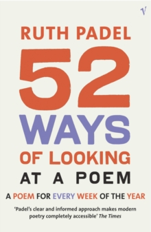 52 ways of looking at a poem  : a poem for every week of the year - Padel, Ruth
