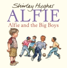 Alfie and the big boys - Hughes, Shirley