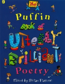 The Puffin book of utterly brilliant poetry - Patten, Brian