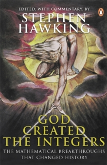 God created the integers  : the mathematical breakthroughs that changed history - Hawking, Stephen