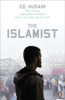 Image for The Islamist  : why I joined radical Islam in Britain, what I saw inside and why I left
