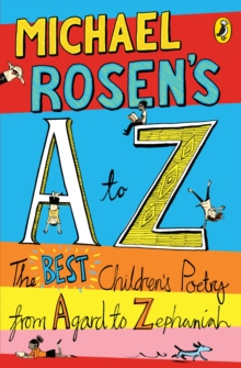 Michael Rosen's A to Z  : the best children's poetry from Agard to Zephaniah - Rosen, Michael