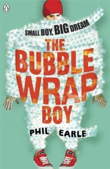 The bubble wrap boy - Earle, Phil