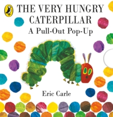 The very hungry caterpillar  : a pull-out pop-up - Carle, Eric