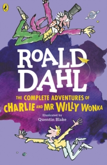 The complete adventures of Charlie and Mr Willy Wonka - Dahl, Roald