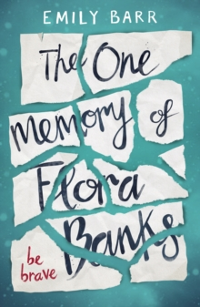 The one memory of Flora Banks - Barr, Emily