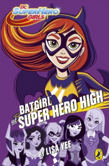 Batgirl at Super Hero High - Yee, Lisa