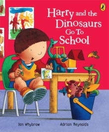 Harry and the dinosaurs go to school - Whybrow, Ian