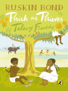 Thick as thieves  : tales of friendship - Bond, Ruskin