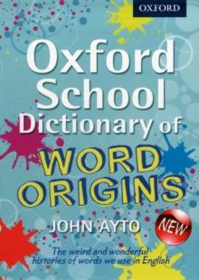Oxford school dictionary of word origins - Ayto, John