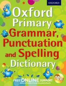 Oxford primary grammar, punctuation and spelling dictionary - Oxford Dictionaries