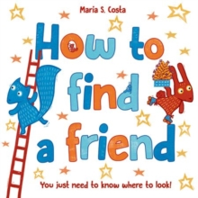 How to find a friend - Costa, Maria S.