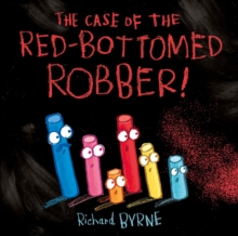 The case of the red-bottomed robber! - Byrne, Richard