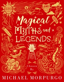 Magical myths and legends - Morpurgo, Michael