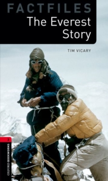 Oxford Bookworms Library Factfiles: Level 3:: The Everest Story - Vicary, Tim