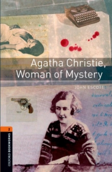 Oxford Bookworms Library: Level 2:: Agatha Christie, Woman of Mystery - Escott, John