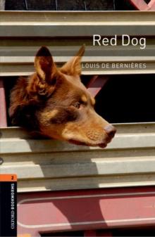 Oxford Bookworms Library: Level 2: Red Dog - Bernieres, Louis de