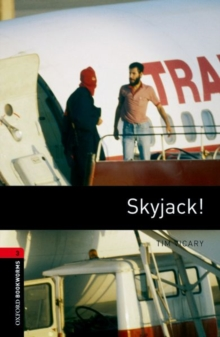 Oxford Bookworms Library: Skyjack! - Vicary, Tim