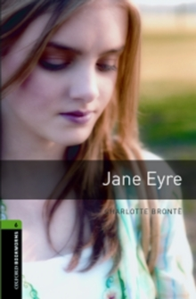 Oxford Bookworms Library: Stage 6: Jane Eyre - Bronte, Charlotte