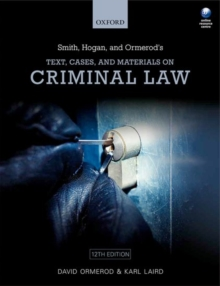 Smith, Hogan & Ormerod's text, cases, & materials on criminal law - Ormerod, Professor David, QC (Law Commissioner for England and Wales a