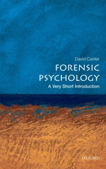 Forensic psychology  : a very short introduction - Canter, David V.