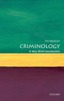 Criminology  : a very short introduction - Newburn, Tim (Professor of Criminology and Social Policy, The London S