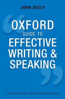 The Oxford guide to effective writing and speaking  : how to communicate clearly