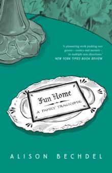 Fun home  : a family tragicomic - Bechdel, Alison