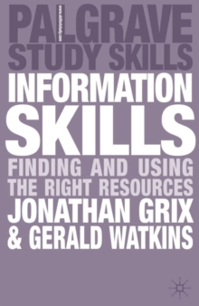 Information skills  : finding and using the right resources
