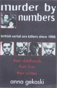 Image for Murder by numbers  : British serial sex killers since 1950
