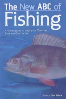 Image for The new ABC of fishing  : a revised guide to angling for coarse, sea and game fish